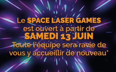 Réouverture de votre SPACE LASER GAMES ce SAMEDI 13 JUIN